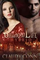Shadowlife-Hybrid ebook by Claudy Conn