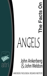 The Facts on Angels ebook by John Ankerberg