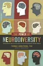 The Power of Neurodiversity ebook by Thomas Armstrong