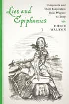 Lies and Epiphanies ebook by Chris Walton