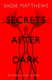 Secrets After Dark (After Dark Book 2) - Book Two in the After Dark Series ebook by Sadie Matthews