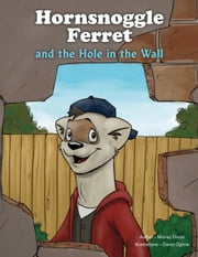 Hornsnoggle Ferret and the Hole in the Wall ebook by Murray Dixon
