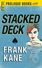 Stacked Deck ebook by Frank Kane