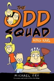 Odd Squad, The: King Karl ebook by Michael Fry