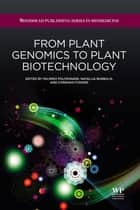 From Plant Genomics to Plant Biotechnology ebook by Palmiro Poltronieri, Natalija Burbulis, Corrado Fogher