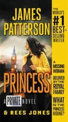 Princess - A Private Novel ebook by James Patterson, Rees Jones