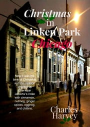Christmas in Linken Park Chicago ebook by Charles Harvey