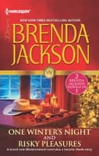 One Winter's Night & Risky Pleasures ebook by Brenda Jackson