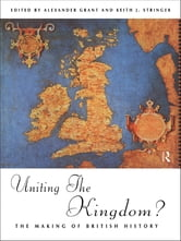Uniting the Kingdom? - The Making of British History ebook by