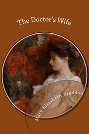 The Doctor's Wife ebook by Mary Elizabeth Braddon