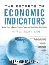 The Secrets of Economic Indicators - Hidden Clues to Future Economic Trends and Investment Opportunities ebook by Bernard Baumohl