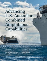 Advancing U.S.-Australian Combined Amphibious Capabilities ebook by Maren Leed,J. D. McCreary,George Flynn