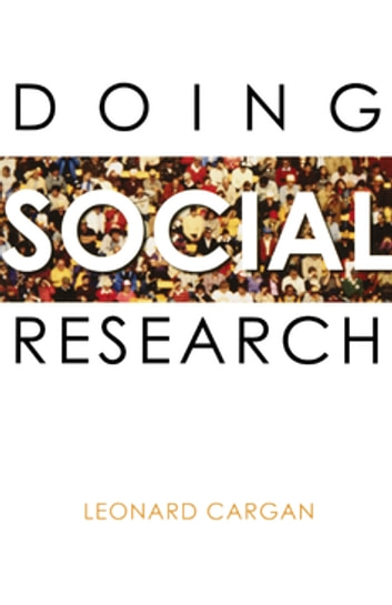 Doing Social Research ebook by Leonard Cargan