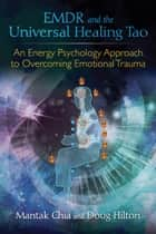 EMDR and the Universal Healing Tao ebook by Mantak Chia,Doug Hilton