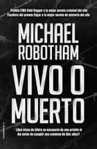 Vivo o muerto ebook by Michael Robotham, Efrén Del Valle