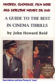 Mystery, Suspense, Film Noir and Detective Movies On DVD ebook by John Howard Reid