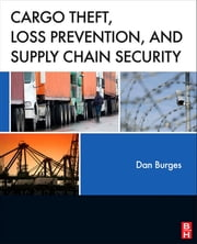 Cargo Theft, Loss Prevention, and Supply Chain Security ebook by Dan Burges