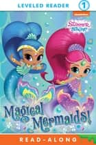 Magical Mermaids! (Shimmer and Shine) ebook by Nickelodeon Publishing