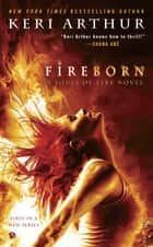 Fireborn - A Souls of Fire Novel ebook by Keri Arthur