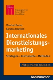 Internationales Dienstleistungsmarketing - Strategien - Instrumente - Methoden - Best-Practice-Fallstudien ebook by Manfred Bruhn,Karsten Hadwich,Hermann Diller,Richard Köhler
