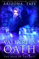 Valkyrie's Oath ebook by Arizona Tape