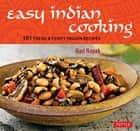 Easy Indian Cooking - 101 Fresh & Feisty Indian Recipes ebook by Hari Nayak, Jack Turkel
