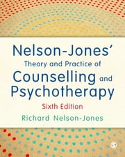 Nelson-Jones' Theory and Practice of Counselling and Psychotherapy ebook by Richard Nelson-Jones