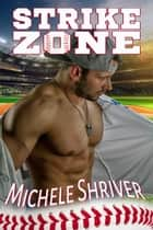 Strike Zone - In the Zone, #1 ebook by Michele Shriver