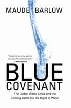 Blue Covenant ebook by Maude Barlow