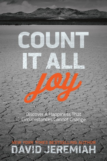Count It All Joy - Discover a Happiness That Circumstances Cannot Change ebook by David Jeremiah