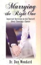 Marrying the Right One ebook by Dr. Don Woodard