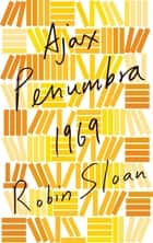 Ajax Penumbra 1969 eBook by Robin Sloan