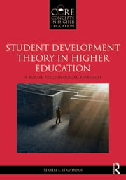 Student Development Theory in Higher Education - A Social Psychological Approach ebook by Terrell L. Strayhorn