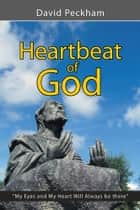 Heartbeat of God ebook by David Peckham