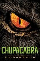 Chupacabra ebook by Roland Smith