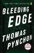 Bleeding Edge - A Novel eBook by Thomas Pynchon
