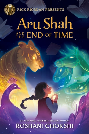 Aru Shah and the End of Time - A Pandava Novel Book 1 ebook by Roshani Chokshi