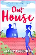 Our House ebook by Cathy Woodman