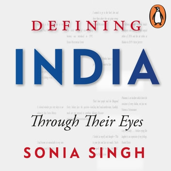 Defining India audiobook by Sonia Singh