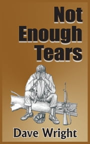 Not Enough Tears ebook by Dave Wright