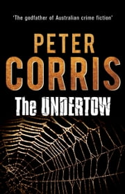 The Undertow - Cliff Hardy 30 ebook by Peter Corris