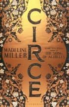 Circe - The Sunday Times Bestseller ebook by Madeline Miller