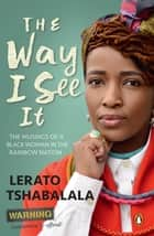 The Way I See It - The Musings of a Black Woman in the Rainbow Nation ebook by Lerato Tshabalala