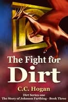 The Fight for Dirt ebook by CC Hogan