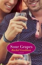 Sour Grapes ebook by Rachel Goodman