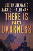 There Is No Darkness ekitaplar by Joe Haldeman, Jack C. Haldeman II