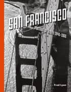 San Francisco, Portrait of a City: 1940-1960 ebook by Fred Lyon