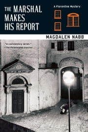 The Marshal Makes His Report ebook by Magdalen Nabb