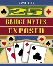 25 Bridge Myths Exposed ebook by David Bird