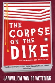 The Corpse on the Dike ebook by Janwillem Van De Wetering
